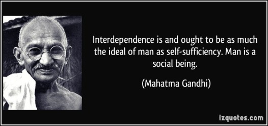 quote-interdependence-is-and-ought-to-be-as-much-the-ideal-of-man-as-self-sufficiency-man-is-a-social-mahatma-gandhi-68051